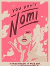 Neon and on and on | Review: <em>You Don't Nomi</em>