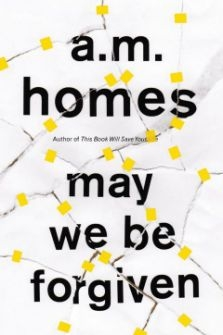 Review: May We Be Forgiven by A.M. Homes