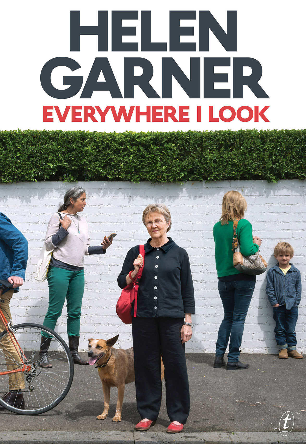 Everywhere I Look, by Helen Garner