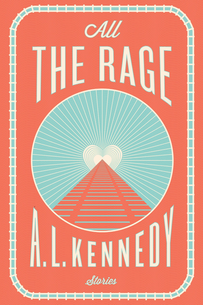 Review A.L. Kennedy All the Rage